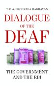 Dialogue of the Deaf: The Government and the RBI