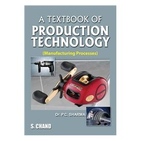 Textbook of Production Technology- ( Manufacturing Processes)