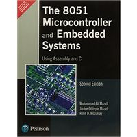 The 8051 Micro Controller and Embedded Systems using Assembly and C