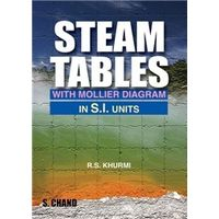 Steam Tables ( With Mollier Diagrams in S. I. Units)