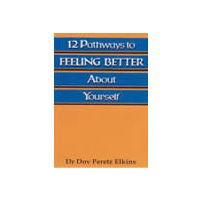 12 Pathways to Feeling Better About Yourself