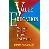 Value Education: What, Why, How and Who