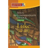 Jesus The Compassionate Savior (lk 12- 24)
