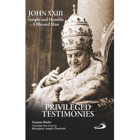 John XXIII simple and humble(privileged and testimonies)