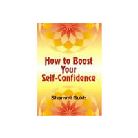 How to Boost Your Self- Confidence