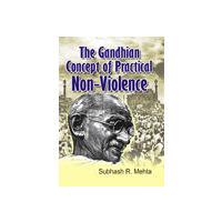 Gandhian Concept of Practical Non- Violence