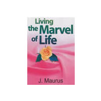 Living the Marvel of Life