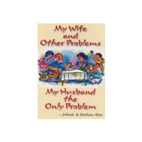 My Wife and Other Problems, My Husband the only. . .
