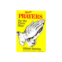 More Prayers for the Plain Man