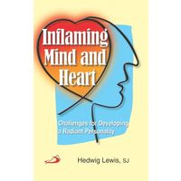 Inflaming mind and Heart