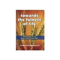 Towards the Fullness of Life