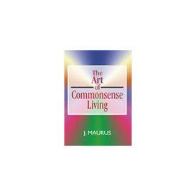 Art of Commonsense Living, The