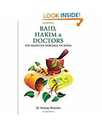 Baid, Hakim & Doctors The Medicine Heritage of India: 1