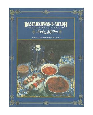 Dastarkhwan- E- Awadh: The Cuisine Of Awadh