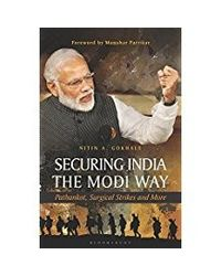 Securing India The Modi Way: Pathankot, Surgical Strikes and More
