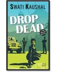 Drop Dead: A Niki Marwah Mystery