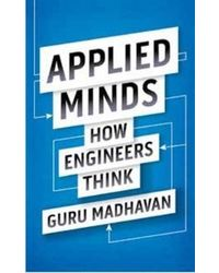 Applied Minds: How Engineer