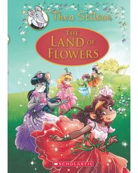 The Land of Flowers: A Geronimo Stilton Adventure (Thea Stilton: Special Edition# 6)