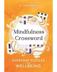 Mindfulness Crosswords: Everyday Puzzles For Wellbeing