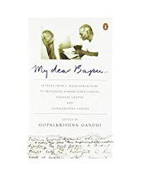 My Dear Bapu: Letters from C. Rajagopalachari to Mohandas Karamchand Gandhi, Debdas Gandhi and Gopal Gandhi