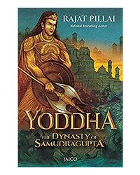 Yoddha: The Dynasty Of Samudragupta