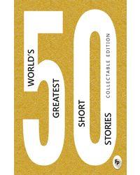 50 World' s Greatest Short Stories