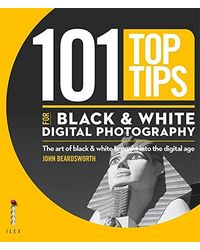 101 Top Tips For Black & W
