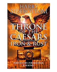 Iron And Rust: Throne Of The Caesars
