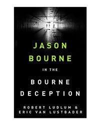 Robert Ludlum's The Bourne Deception: The Bourne Saga: Book 7