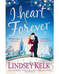 I Heart Forever: The brilliantly funny feel- good Christmas romance