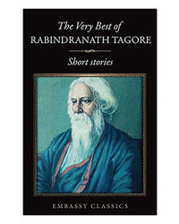 The Very Best Of Rabindranath Tagore- Short Stories
