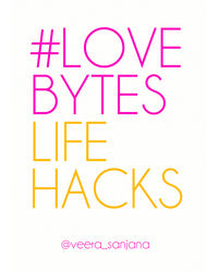 # Love Bytes Life Hacks