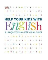 Help Your Kids with English: A Unique Step- by- Step Visual Guide