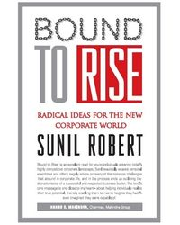 Bound To Rise: Radical Ideas For The New Corporate World