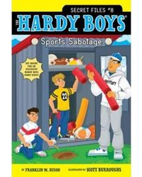 Sports Sabotage (The Hardy Boys: Secret Files series Book 8)