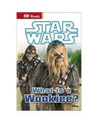 DK Reads: Star Wars What is a Wookiee? (DK Reads Beginning To Read)
