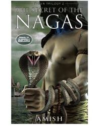 Secret of the Nagas (The Shiva Trilogy Book 2)