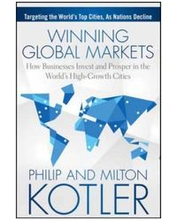 Winning Global Markets: How Businesses Invest and Prosper in the World's High- Growth Cities