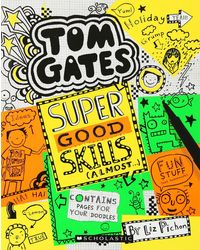 Tom Gates# 10: Super Good Skills (Almost. . . )