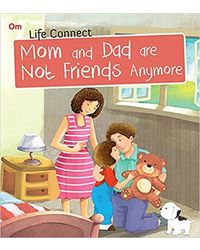Mom and Dad are not Friends Anymore: Life Connect (Life Connect Series)