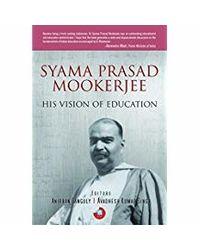 Syama Prasad Mookerjee: His Vision of Education
