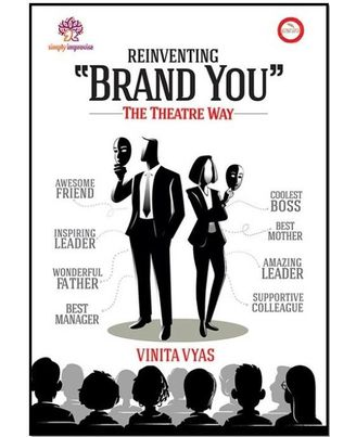 Reinventing  Brand You  The Theatre Way