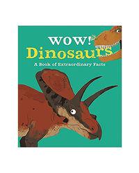 Wow! Dinosaurs