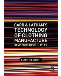 Carr and Latham′ s Technology of Clothing Manufacture