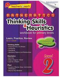 Mathematics: Thinking Skills & Heuristics: Workbook for Primary Level 2