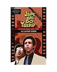 Jaane Bhi Do Yaaron: Seriously Funny Since1983