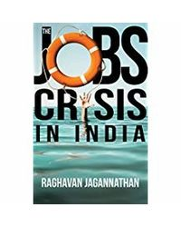 The Jobs Crisis in India