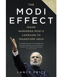 Modi Effect: Narendra Modi's Campaign to Transform India
