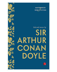 Selected Stories Sir Arthur Conan Doyle (Masterpieces Of World Fiction)