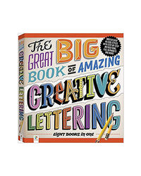 The Great Big Book Of Amazing Creative Lettering